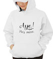 Aye! He's Mine Hooded Sweatshirt