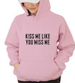 Kiss Me Like You Miss Me Hooded Sweatshirt