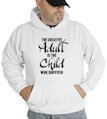 The Creative Adult is the Child Who Survived Hooded Sweatshirt