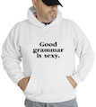 Good Grammar Is Sexy Hooded Sweatshirt