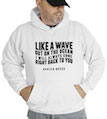Like A Wave I Will Always Come Right Back To You Hunter Hayes Hooded Sweatshirt