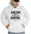 Amazing People Do Not Just Happen Hooded Sweatshirt