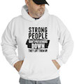 Strong People Don't Put Others Down They Lift Them Up Hooded Sweatshirt
