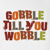 Gobble Till You Wobble Thanksgiving T-Shirt