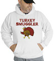 Turkey Smuggler Thanksgiving Hooded Sweatshirt
