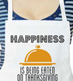 Happiness Is Being Eaten On Thanksgiving Apron