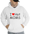 I Love Hot Moms Hooded Sweatshirt