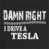 Damn Right I Drive A Tesla Hooded Sweatshirt