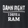 Damn Right I Drive A Dodge Ram Crew Neck Sweatshirt