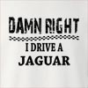Damn Right I Drive A Jaguar Crew Neck Sweatshirt