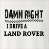 Damn Right I Drive A Land Rover Crew Neck Sweatshirt