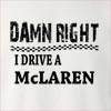 Damn Right I Drive A McLaren Crew Neck Sweatshirt