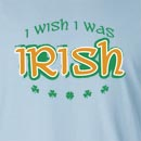 I Wish I Was Irish St. Patrick's Day Long Sleeve T-Shirt