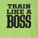 Train Like a Boss Long Sleeve T-Shirt