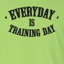 Everyday Is Training Day Long Sleeve T-Shirt