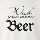 Wish You Were Beer  Crew Neck Sweatshirt