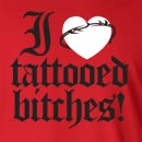 I Love Heart Tattooed Bitches Long Sleeve T-Shirt