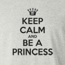 Keep Calm And Be A Princess Long Sleeve T-Shirt