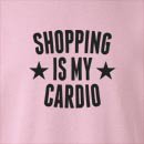 Shopping Is My Cardio Crew Neck Sweatshirt