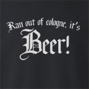 Ran Out Of Cologne, It's Beer Crew Neck Sweatshirt