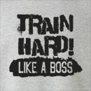 Train Hard Like A Boss  Crew Neck Sweatshirt