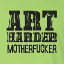 Art Harder Motherfucker Long Sleeve T-Shirt