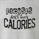 Excuses Don't Burn Calories Crew Neck Sweatshirt