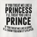 If You Treat Me Like A Princess I'll Treat You Like A Prince Crew Neck Sweatshirt