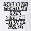 This Is My Costume Now Give Me My Damn Candy Long Sleeve T-Shirt