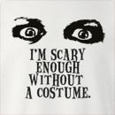 Halloween I'm Scary Enough Without a Costume  Crew Neck Sweatshirt