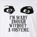 Halloween I'm Scary Enough Without a Costume Long Sleeve T-Shirt