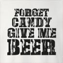 Halloween Forget Candy Give Me Beer  Crew Neck Sweatshirt