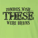 Zombies Wish These Were Brains Long Sleeve T-Shirt