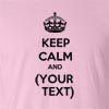 Keep Calm And (Your Text) T Shirt