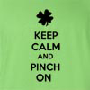 Keep Calm And Pinch On T Shirt
