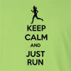 Keep Calm And Just Run Long Sleeve T-Shirt