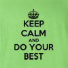 Keep Calm And Do Your Best Funny T Shirt