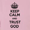 Keep Calm and Trust God Hooded Sweatshirt