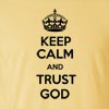 Keep Calm and Trust God  T Shirt