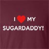 I love My Sugar Daddy Funny T Shirt