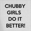Chubby Girls Do It Better Hooded Sweatshirt