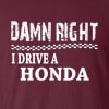 Damn Right I Drive A Honda Funny T Shirt