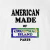 American made of christmas island parts T-shirt