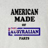 American Made of Australian  Parts T Shirt