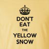 Don't Eat The Yellow Snow Funny T Shirt