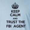 Keep Calm and Trust The FBI Agent Long Sleeve T-Shirt