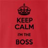 Keep Calm I'm The Boss Crew Neck Sweatshirt
