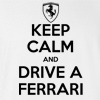 Keep Calm and Drive a Ferrari T-shirt
