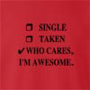Single Taken Who Cares I'm Awesome Crew Neck Sweatshirt