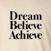 Dream Believe Achieve Long Sleeve T-Shirt
